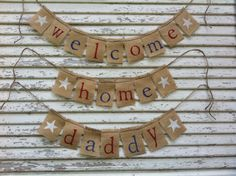 WELCOME HOME BANNER.. maybe without the daddy part.. for now =)
