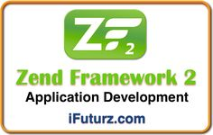 Zend Framework 2 Web Application Development offered by iFuturz.com.