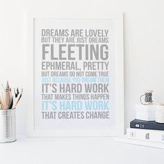 Dreams are lovely. It's hard work that creates by SnowAndCompany