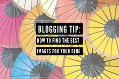 Blogging Tip: How to Use Images For Your Blog