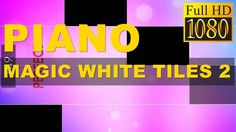 Piano - Magic White Tiles 2 Game Review 1080p Official Amanotes JSCMusic