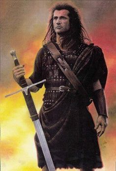 Braveheart, we all loved William Wallace