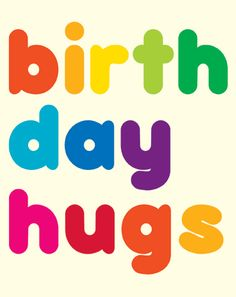 BC018: Birthday Hugs - part of the Babycakes range. Textured card with embossed shiny UV gloss letters for extra colour power! 13.5x17cms.  £2.49 with FREE P&P.   Available from Cards Galore. All images copyright Cards Galore