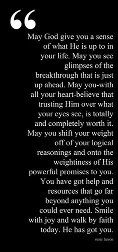 Wise words. Words that are very close to my heart at this time. It's good to be reminded when facing a huge challenge. God is faithful and will supply my needs. I will follow His will!