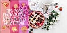 Memotret Makanan - Tips Agar Mendapatkan Like Banyak di Instagram - #1 Gunakan Properti : Menggunakan properti seperti serbet, sendok, garpu, dan ...