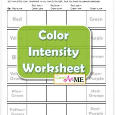 Color Intensity Worksheet for all colors on the color wheel