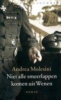 Niet alle smeerlappen komen uit Wenen van Andrea Molesini. Een Italiaanse tiener krijgt in de Eerste Wereldoorlog te maken met geweld, verraad en dood.