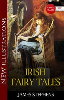IRISH FAIRY TALES Popular Classic Literature By: James Stephens