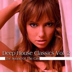 VA - Deep House Classics Vol.2 [The Sound of the City] [2016 - CineFire.Tk