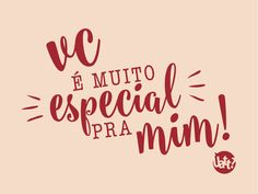 Você é muito especial Love Messages, Romance, Texts, Stickers, Lettering, Thoughts, My Love, Instagram, Valentines Day Love Quotes