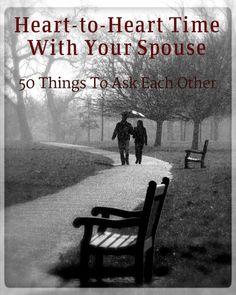 Heart-to-Heart Time with Your Spouse – 50 things to ask each other