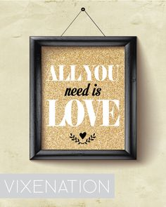 """Printable """"All You Need Is Love""""  8x10 Wall Art - Gold, Black and Glittery by VIXENATION, $4.00"""