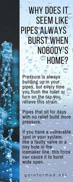 Why pipes burst when nobody's home. Water damage prevention tips.