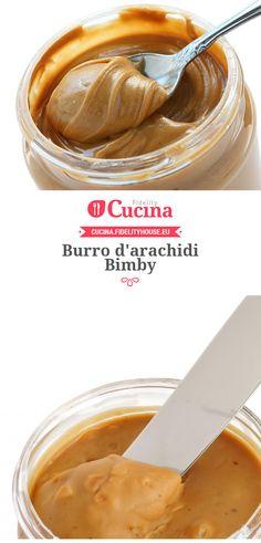 Burro d'arachidi Bimby Sweet Recipes, Cake Recipes, Vegan Recipes, Dessert Recipes, Burritos, Nutella, Cooking Chef, No Cook Desserts, Lactose Free