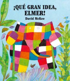 ¡Qué gran idea, Elmer! David McKee. Beascoa, 2010
