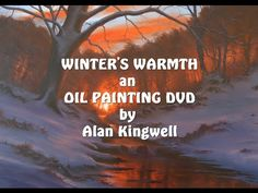WINTER'S WARMTH OIL PAINTING TUTORIAL DVD by Alan Kingwell