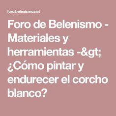 Foro de Belenismo - Materiales y herramientas -> ¿Cómo pintar y endurecer el corcho blanco?