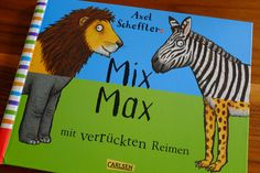 Unser Bilderbuch.de-Tipp des Tages: »Axel Schefflers Mix Max mit verrückten Reimen« von Axel Scheffler | übersetzt von Eva Lukas | Carlsen Verlag | Ein Löwe, der auf zwei rosaroten Beinen läuft – wo gibt's denn so was? Das Klappbuch »Axel Schefflers Mix Max mit verrückten Reimen«  fördert die witzigsten Wesen zu Tage, daneben gibt es witzig gereimte Texte zu entdecken. So macht Safari richtig Spaß! |  http://www.bilderbuch.de/product/91584-axel-schefflers-mix-max-mit-verrückten-reimen