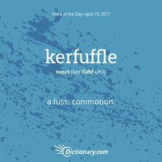 Today's Word of the Day is kerfuffle. #wordoftheday #language #vocabulary
