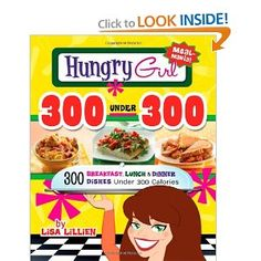 Dishes under 300 calories! Hungry girl makes it really easy to stay on a diet, sorry Paula Deen, I love you girl but you help keep me fat! LOL