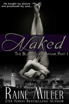 Naked (The Blackstone Affair, Part 1)  OMG loved couldn't put it down reading book#2