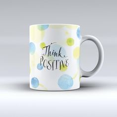 The-Think-Positive-ink-fuzed-Ceramic-Coffee-Mug