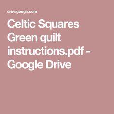 Celtic Squares Green quilt instructions.pdf - Google Drive