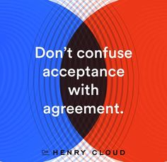 Don't Confuse Acceptance with Agreement