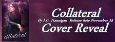 Friends till the end book blog: Cover Reveal For COLLATERAL By J.C. Hannigan