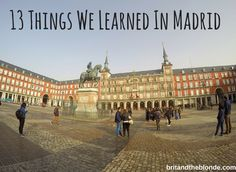 Read the 13 things we learned in Madrid at britandtheblonde.com