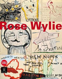Rose Wylie's first international monograph (cover) -   Her large-scale painting is energetic and gives a sense of freedom and spontaneity. Her images are drawn from memory and inspired by different levels of visual culture, from cartoons to films, daily events and art history. ...
