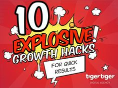 10 Explosive & Actionable Growth Hack Tactics by @tger_tger @slideshare by Tiger Tiger /// Digital Agency via slideshare