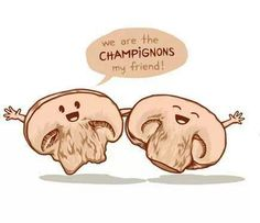 We are the champignons...