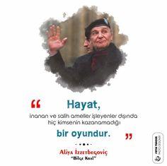 Hayat, inanan ve salih ameller işleyenler dışında hiç kimsenin kazanamadığı bir oyundur. - Aliya İzzetbegoviç (Kaynak: Facebook - Serdar Tuncer) #sözler #anlamlısözler #güzelsözler #manalısözler #özlüsözler #alıntı #alıntılar #alıntıdır #alıntısözler #şiir #edebiyat