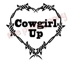 Cowgirl Up Vinyl Decal With Barbed Wire Heart In The Center - Barb wire custom vinyl decals for trucks