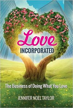 Country Mouse City Spouse Today's Free eBooks May 11th, 2016: Love Incorporated: The Business of Doing What You Love- Jennifer Noel Taylor