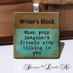 """""""Writer's Block: When your imaginary friends stop talking to you."""" Yeah, it's a writer thing. Writing Quotes, Writing Advice, Writing Help, Writing A Book, Writing Prompts, Reading Quotes, Teaching Writing, Start Writing, Writing Ideas"""