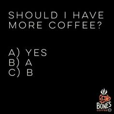 I Should Have More Coffee ;)☕ #coffeelovers #coffeequotes #CoffeeTime