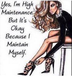 Ladies and Gentlemen, I bring to you a topic that many people discuss but not so many understand. High maintenance on a budget. People always think because you wear nice clothes that you have spent… Bitch Quotes, Badass Quotes, Girl Quotes, True Quotes, Woman Quotes, Qoutes, Sassy Quotes, Wisdom Quotes, Profound Quotes