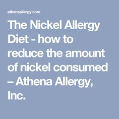 The Nickel Allergy Diet - how to reduce the amount of nickel consumed – Athena Allergy, Inc.