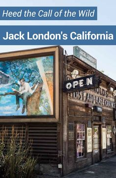 Heed the Call of the Wild and seek out Jack London in California. His life and travels are found in Jack London Square in Oakland, San Francisco and Jack London state park in Glen Ellen