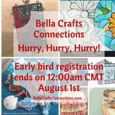It's getting close! Early bird registration for the Bella Crafts Connections event ends it 3 DAYS! Don't miss your chance to attend this ABSOLUTELY AWESOME EVENT!!!