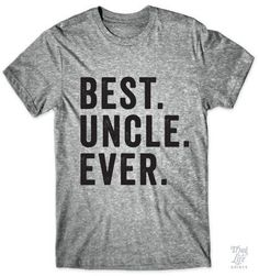 Best Uncle Ever #best-dad #best-dad-ever #best-husband-ever