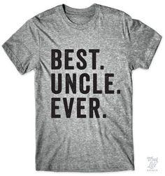 Best Uncle Ever #best-dad #best-dad-ever #best-husband-ever