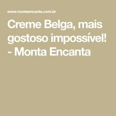 Creme Belga, mais gostoso impossível! - Monta Encanta Recipe Folder, Corn Cakes, Cake & Co, Cake Decorating, Desserts, Recipes, Food, Frosting, Safari