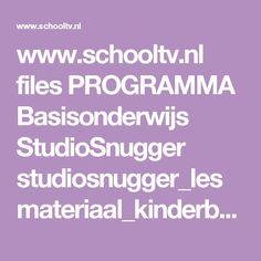 www.schooltv.nl files PROGRAMMA Basisonderwijs StudioSnugger studiosnugger_lesmateriaal_kinderboekenweek.pdf