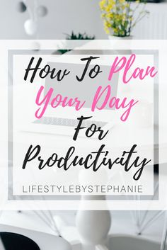 Tips & Tricks For How To Plan Your Day For Productivity. The Tips Include Time Blocking, Planning & Other Strategies For A Productive Day. Learn More On How To Plan Your Day Productivity.