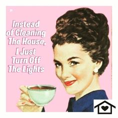Instead of cleaning the house, I just turn off the lights Best Cleaning Products, Cleaning Hacks, Cleaning Humor, Funny Pins, Funny Memes, Funny Stuff, Help Meme, Retro Humor, Humor