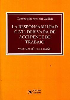 La responsabilidad civil derivada de accidente de trabajo : valoración del daño / Concepción Monerri Guillén.     Laborum, 2017