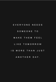 Love..I don't need a man in my life to be happy but have to say it feels good to have someone that makes each day exiting and positive. Live laugh love everyday ❤️
